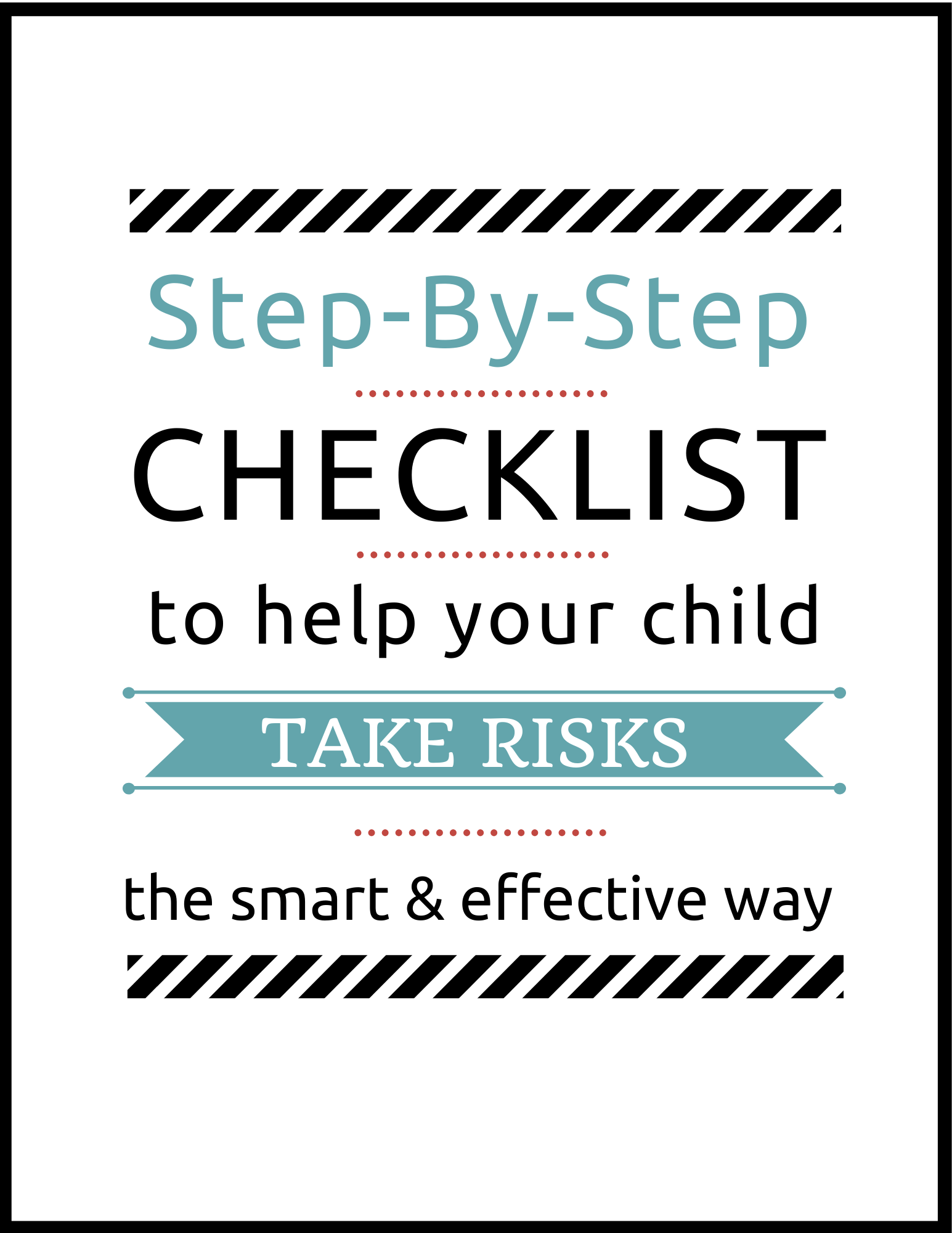 Step By Step Checklist To Help Your Child Take Risks The