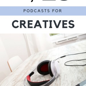 top 10 podcasts for creatives