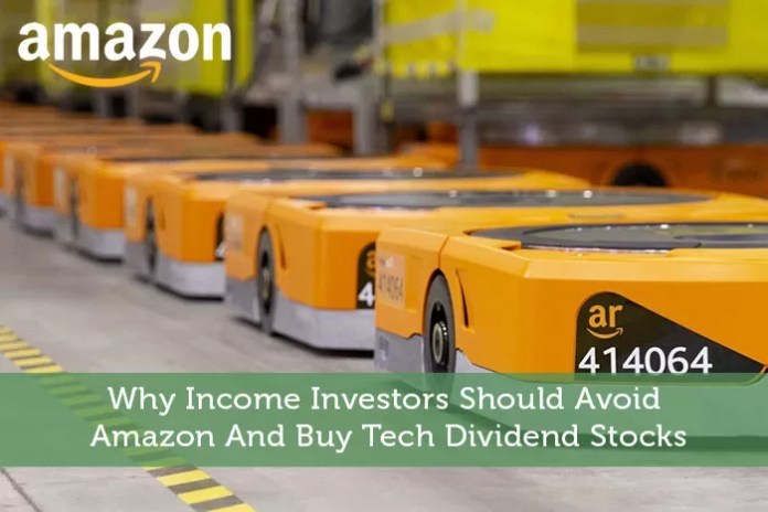 Why Income Investors Should Avoid Amazon And Buy Tech Dividend Stocks