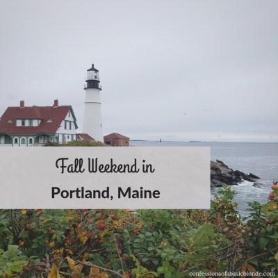 Fall Weekend in Portland Maine