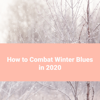 How to Combat Winter Blues 2020