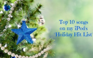 Holiday hit list: Songs on my iPod