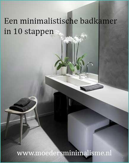 Een minimalistische badkamer in 10 stappen - Moeders Minimalisme