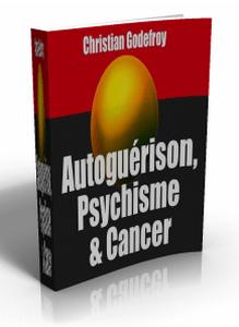 Auto-guérison, psychisme et cancer - livre gratuit