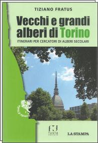 Libro di Tiziano Fratus sui Vecchi e grandi alberi di Torino