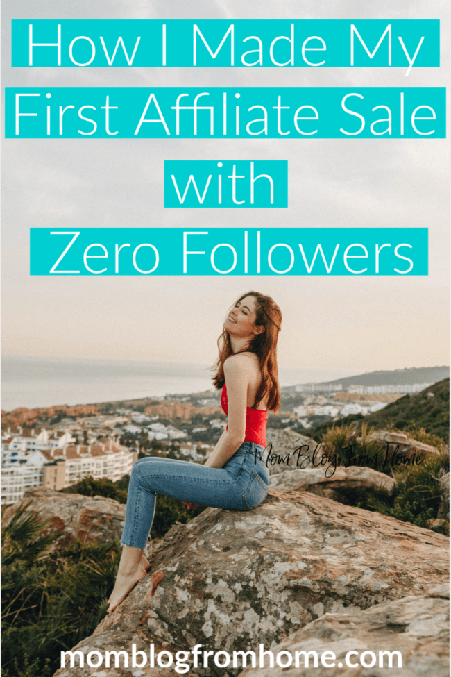 How I Made My First Affiliate Sale with Zero Followers - Mom Blog From Home