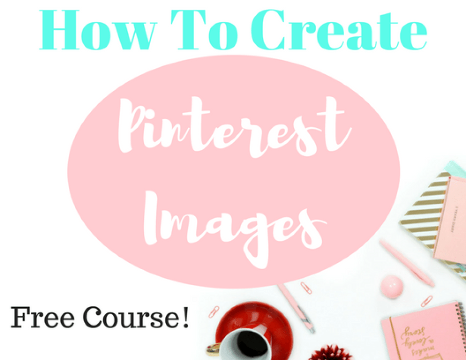FREE course on how to create Pinterest images - mom blog from home