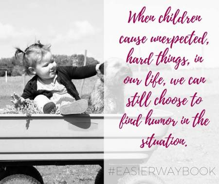 when children cause unexpected hard things