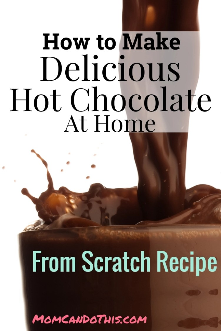 Easy From Scratch Recipe for Hot Chocolate. Frugal, delicious, foolproof. Make hot choc at home!