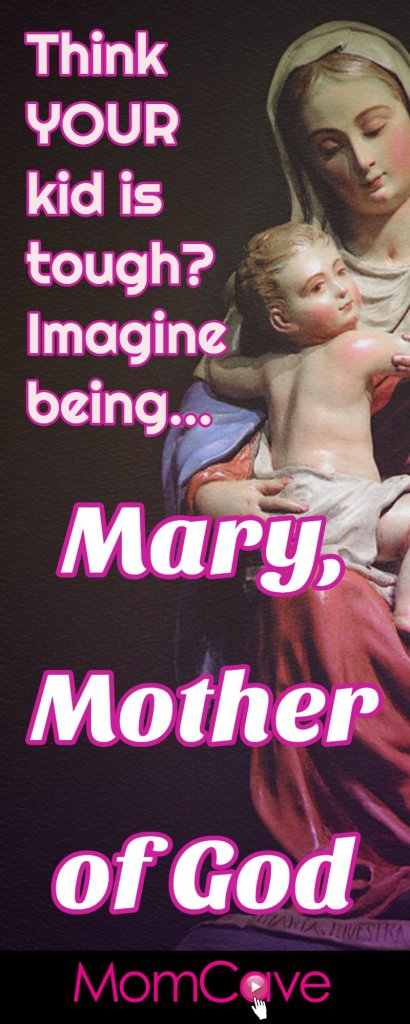 Mary Mother of God Mothering Jesus MomCave