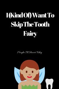 skip the tooth fairy