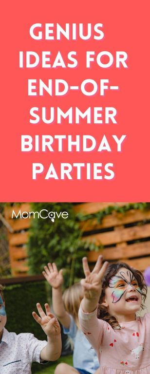 Genius Ideas for End of Summer Birthday Parties MomCave