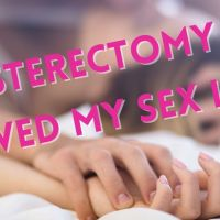 Sex After Hysterectomy Surgery | A Hysterectomy Saved My Sex Life