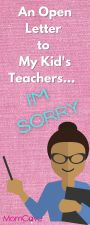 """I'm sorry teachers! Cartoon drawing of a teacher holding a book and the words, """"An Open Letter to My Kid's Teachers. I'm sorry!"""""""