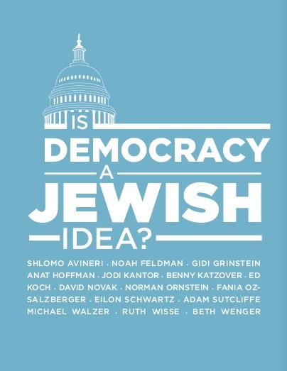 Symposium / Is Democracy a Jewish Idea?