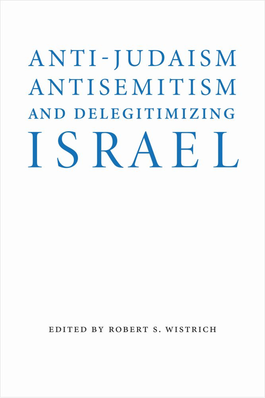 anti-judaism anti-semitism and delegitimatizing Israel