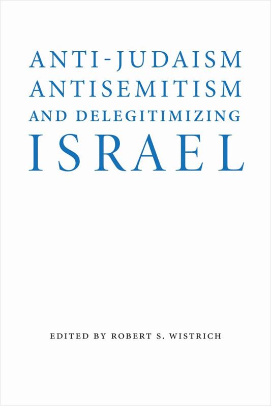 anti-judaism anti-semitism and delegitimatizing Israel