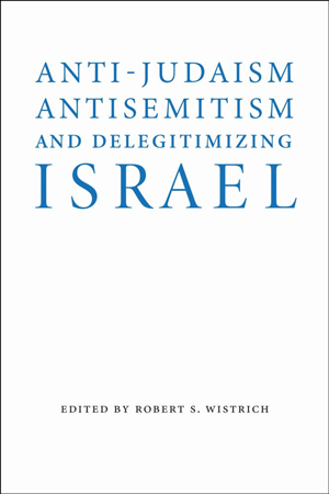 Anti-Judaism Anti-Semitism and Delegitimizing Israel novel