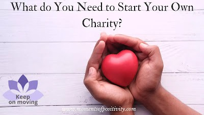 What do You Need to Start Your Own Charity?