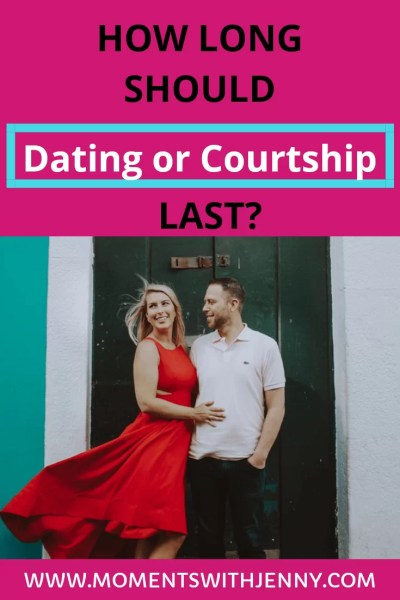 How long should dating or courtship last?