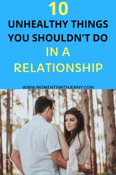 Unhealthy things you shouldn't do in a relationship