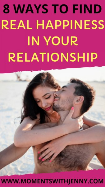 8 Ways to find real happiness in your relationship