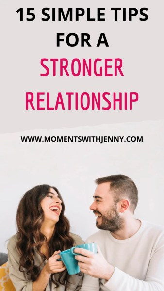 15 simple tips to make your relationship stronger