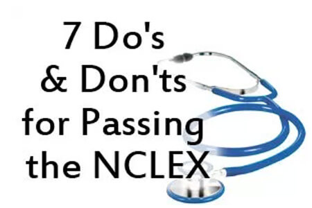 7 Do's and Don'ts for Passing the NCLEX