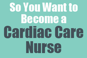 so you want to become a cardiac care nurse mometrix blog