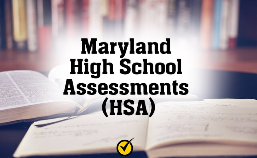 Maryland High School Assessments (HSA)