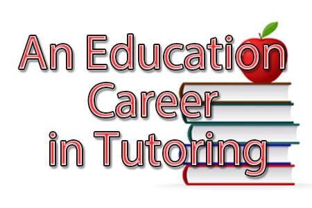 An Education Career in Tutoring