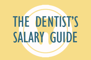 The Dentist's Salary Guide