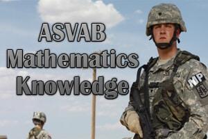 ASVAB Mathematics Knowledge