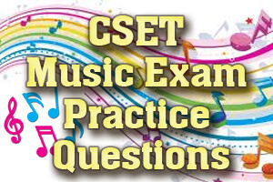 CSET Music Exam Practice Questions