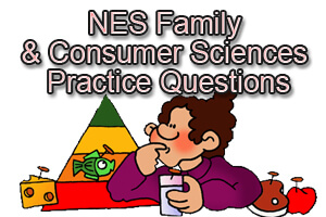 NES Family and Consumer Sciences Practice Questions