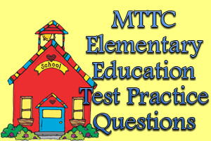 MTTC Elementary Education Test Practice Questions
