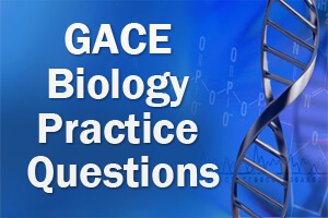 GACE Biology Practice Questions