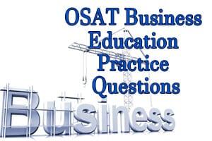 OSAT Business Education Practice Questions