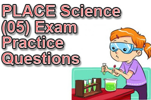 PLACE Science (05) Exam Practice Questions