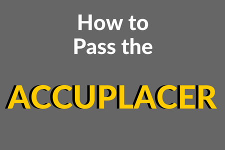 How to Pass the ACCUPLACER-Mometrix Blog