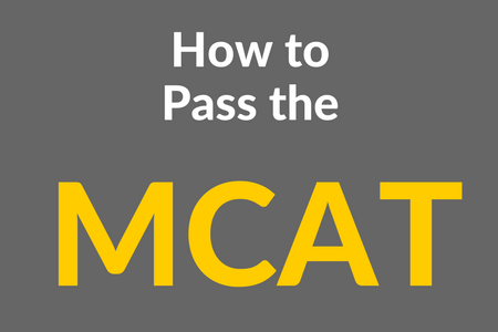 How to Pass the MCAT Exam