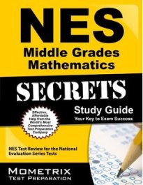 NES Middle Grades Mathematics Practice Questions Study Guide
