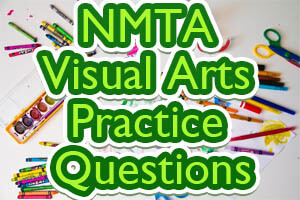 NMTA Visual Arts Practice Questions