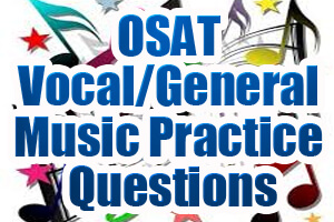 OSAT Vocal/General Music Practice Questions