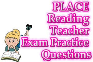 PLACE Reading Teacher Exam Practice Questions