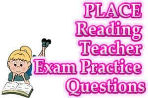PLACE Reading Teacher Exam Practice Questions