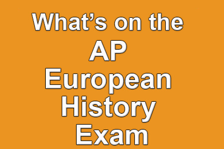 What's on the AP European History Exam