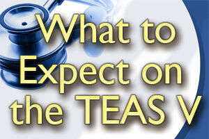 What to Expect on the TEAS V Exam
