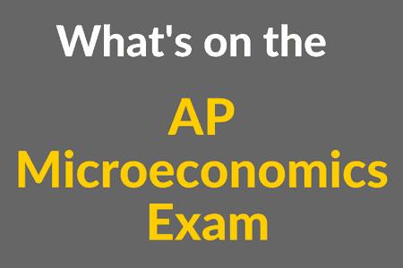 What's on the AP Microeconomics Exam