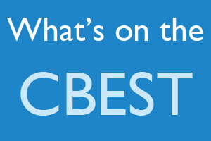 What's on the CBEST Exam [Report]
